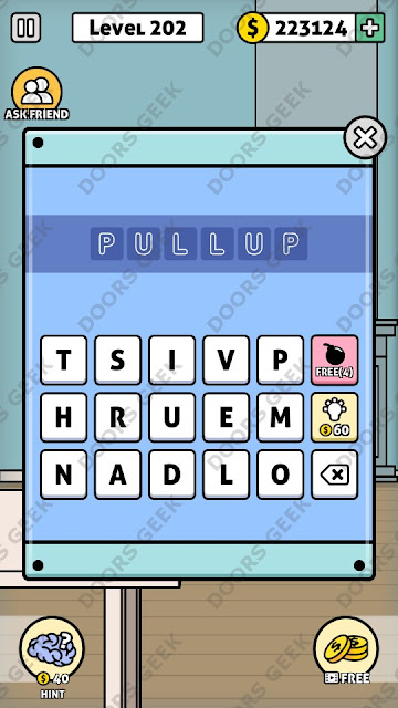 The answer for Escape Room: Mystery Word Level 202 is: PULLUP