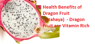 Health Benefits of Dragon Fruit (pitahaya)  - Dragon Fruit are Vitamin Rich