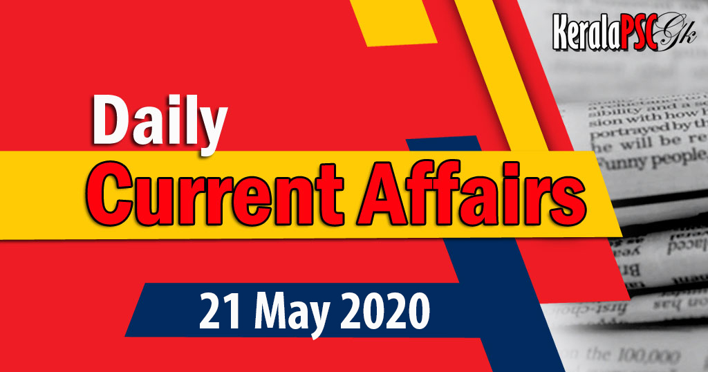 Kerala PSC Daily Malayalam Current Affairs 21 May 2020