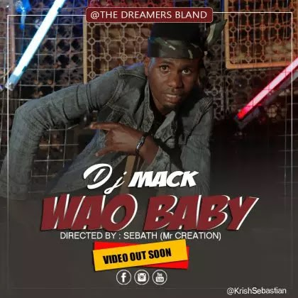 Download Video | DJ Mack - Wao