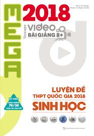 Mega Luyện Đề THPT Quốc Gia 2018 Sinh Học - Phạm Thị Hương, Phùng Thị Ngọc Huyền