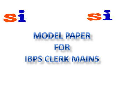 QUEST FOR CLERK :: MODEL PAPER FOR IBPS CLERK MAINS