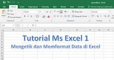Tutorial Ms Excel 1 - Mengetik dan Memformat Data di Excel
