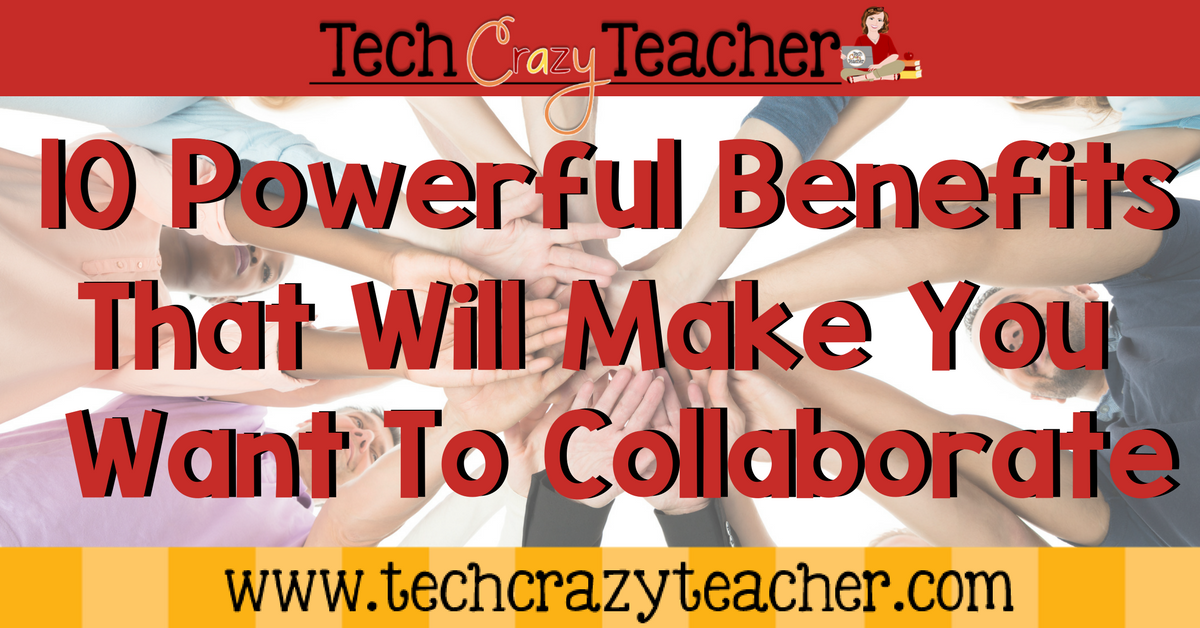 10 Powerful Benefits to Collaborating With Other Teachers