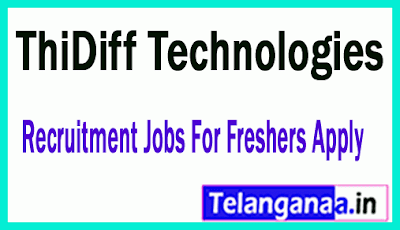 ThiDiff Technologies Recruitment Jobs For Freshers Apply