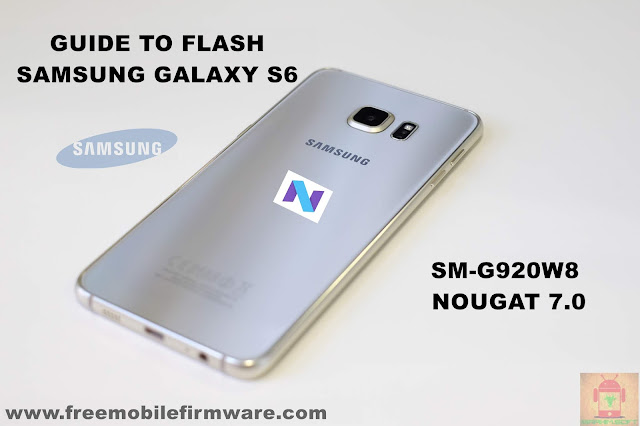 Guide To Flash Samsung Galaxy S6 SM-G920W8 Nougat 7.0 Odin Method Tested Firmware All Regions