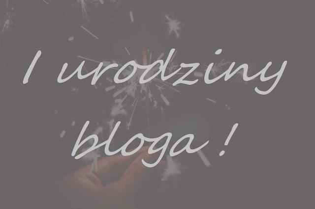 1 urodziny bloga !
