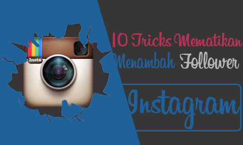 10 Tricks Mematikan Cara Menambah Follower Instagram