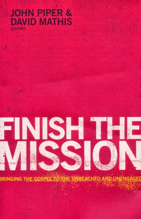 John Piper & David Mathis-Finish The Mission-
