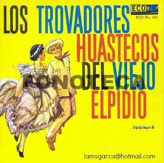 LOS TROVADORES HUASTECOS DEL VIEJO ELPIDIO VOL. II