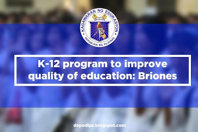 K-12 program to improve quality of education: Briones