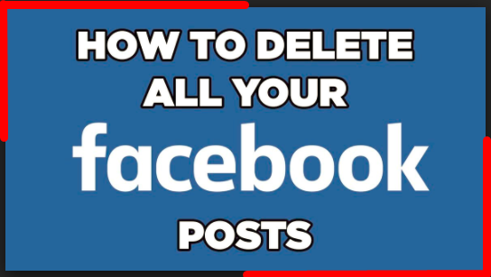 Delete All Facebook Posts At Once