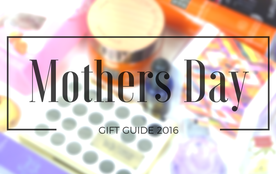 an image of Mother's Day Gift Guide 2016