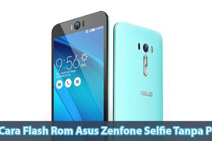 Cara Flash Asus Zenfone Selfie ZD551KL Tanpa PC