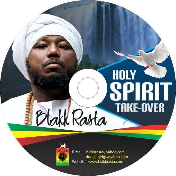 Blakk Rasta – Holy Spirit Take Over