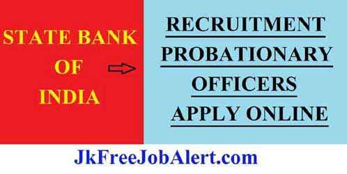 State Bank Of India Recruitment 2018 – Apply Online For Probationary Officers Posts