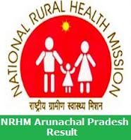 NRHM Arunachal Pradesh Result