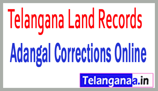 Telangana TS-State Land Records  Adangal Corrections Online