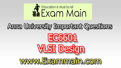EC6601 VLSI Design| Impotent  Questions | Question bank | Syllabus | Model and Previous Question papers | Download PDF