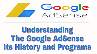 Understanding The Google AdSense its History and Programs