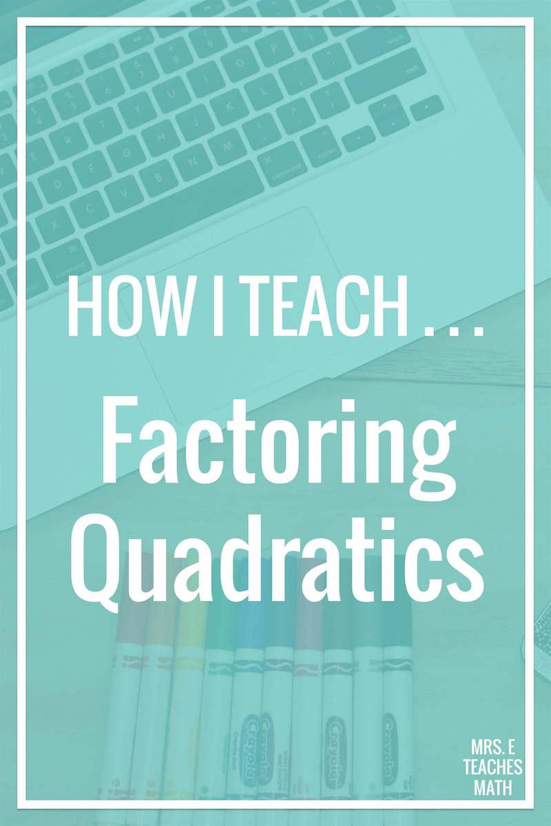 How I Teach Factoring Quadratics | Mrs. E Teaches Math