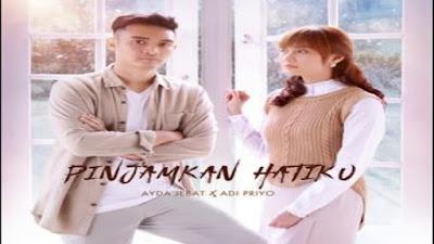 Lirik Lagu Ayda Jebat & Adi Priyo - Pinjamkan Hatiku (OST Pinjamkan Hatiku)