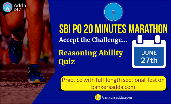 SBI PO 20 Minutes Marathon | Reasoning Ability Sectional Test: 27th June 2018