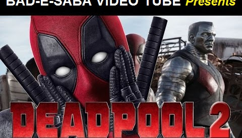 BAD-E-SABA Presents - Deadpool 2 Watch Full Movie Online In HD