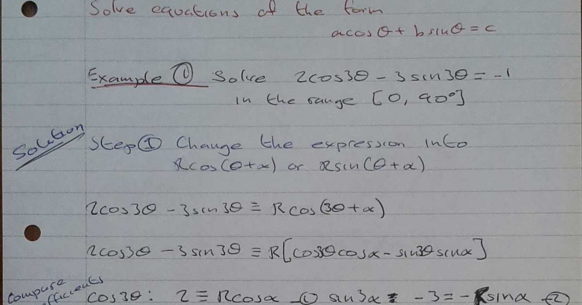 A Level Maths Notes: A2 Trigonometry II: acos x + bsin x