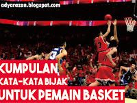 Kumpulan Kata Bijak Untuk Pemain Basket