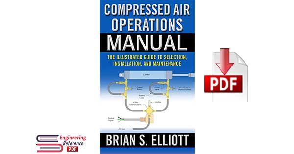 Compressed Air Operations Manual 1st Edition by Brian S.Elliott