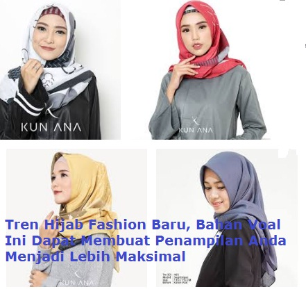 Tren Hijab Fashion Baru, Bahan Voal Ini Dapat Membuat Penampilan Anda Menjadi Lebih Maksimal