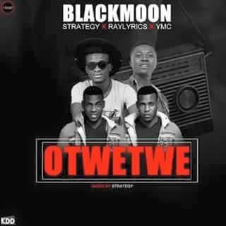 Blackmoon Record - 'Otwetwe' ft Strategy X Ymc X Raylyrics (Prod By Jacqueline mix)
