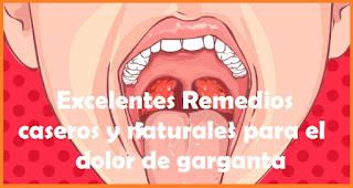 Excelentes Remedios caseros y naturales para el dolor de garganta