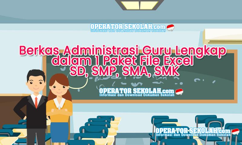 Berkas Administrasi Guru Lengkap dalam 1 Paket File Excel SD, SMP, SMA, SMK