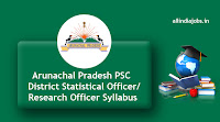 Arunachal Pradesh PSC District Statistical Officer/Research Officer Syllabus