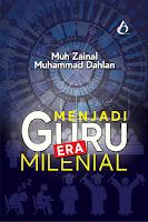Menjadi Guru Milenial