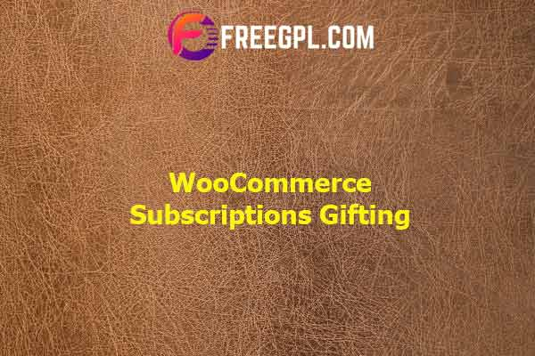 WooCommerce Subscriptions Gifting Nulled Download Free