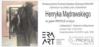 0a13cf273680b Stowarzyszenie Promocji Artystów Wybrzeża ERA ART zaprasza na pokaz prac  malarskich HANRYKA MĄDRAWSKIEGO (1933 - 2009) do galerii PROFILE w Gdyni,  ul.