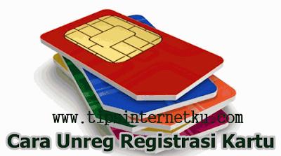 Cara Unreg Nomor Kartu SIM Prabayar Yang Sudah Registrasi