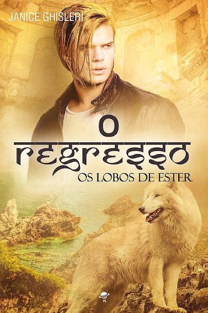 O Regresso - Quinto livro da Serie Os Lobos de Ester