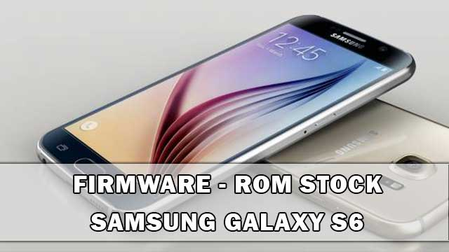 rom stock Samsung Galaxy S6 SM-G9200