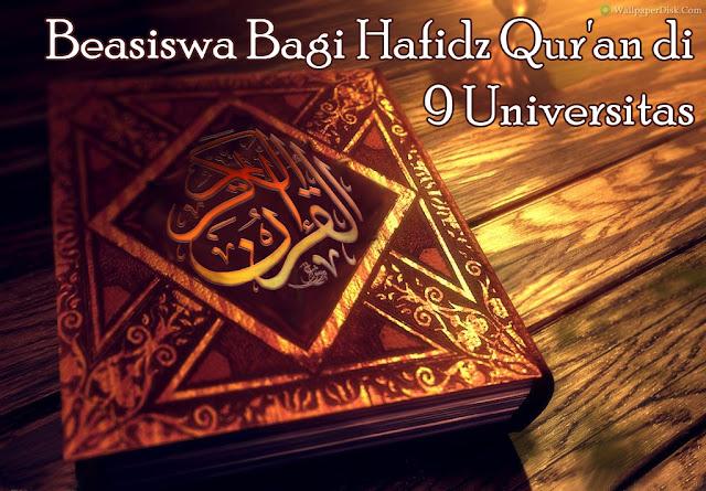 Kabar gembira bagi kamu yang hafidz Qur'an, Karena sekarang ini banyak universitas ternama membuka kuliah gratis dan masuk tanpa tes untuk penghafal Al Qur'an. Baik hafal sebagian maupun seluruhnya 30 juz.   Lalu bagaimana caranya untuk mendapatkan beasiswa hafidz Qur'an? Nah disini saya akan memaparkan 9 universitas yang membuka program beasiswa bagi penghapal Qur'an ini. Silahkan disimak baik-baik ya.