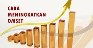 Cara Meningkatkan Perputaran Omset Penjualan Cara Meningkatkan Perputaran Omset Penjualan