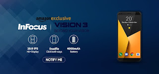 which agency this telephone comes amongst a shroud ratio of  InFocus Vision iii launched amongst a infinity display, dual camera