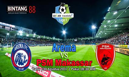 PREDIKSI SKOR Arema vs PSM Makassar 30 AGUSTUS 2017