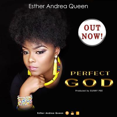 Esther Andrea Queen – Perfect God