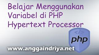 Cara Belajar Menggunakan Variabel dan Tipe Data di PHP