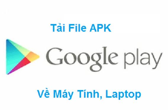 Cách Tải File APK Từ Google Play Trên Máy Tính, Laptop Dễ Dàng Nhất