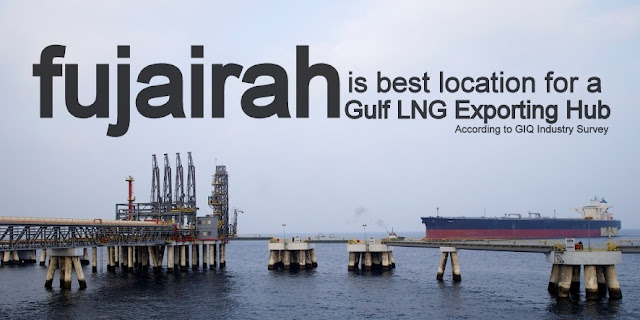B&E | Fujairah is Best Location for a Gulf LNG Exporting Hub, According to GIQ Industry Survey